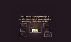Rola Obwodu Kaliningradzkiego w kształtowaniu strategii bezp