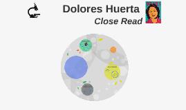 Dolores Huerta-Close Read