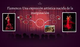 Copy of Flamenco: Una expresión artística nacida de la marginación
