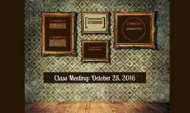 Class Meeting: October 25, 2016