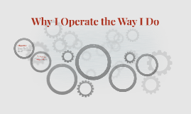 Why I Operate the Way I Do