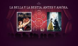 LA BELLA Y LA BESTIA. ANTES Y AHORA.