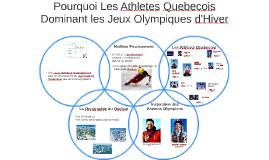 Pourquoi Les Athlétes Quebecois Dominant les Jeux Olympiques