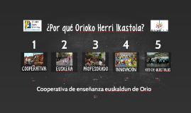 ¿Por qué Orioko Herri Ikastola?