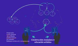Construccion ciudadana y educacion artistica
