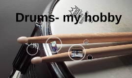 Drums - my hobby