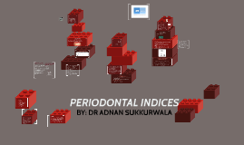 PERIODONTAL INDICES