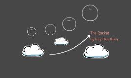 The Rocket by Ray Bradbury