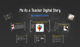 Me As a Teacher Digital Story