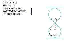 ENCUESTA DE MERCADEO ADQUISICIÓN DE  SOFTWARE CONTROL DE DOC