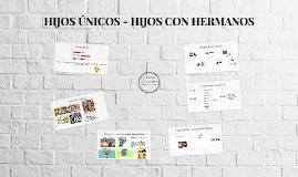 HIJOS ÚNICOS - HIJOS CON HERMANOS
