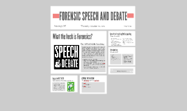FORENSIC SPEECH AND DEBATE