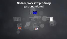 Nadzór procesów produkcji gastronomicznej