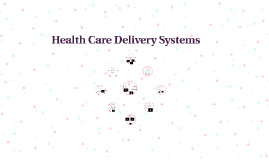 Health Care Delivery Systems