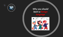 Why you should learn a foreign lanuage