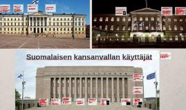 Tervetuloa tutustumaan Suomen kansanvallan käyttäjiin.