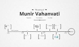 The Story of Munir Vahanvati