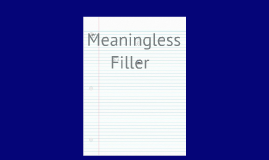 Meaningless Filler