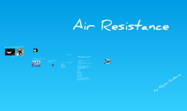Copy of Air Resistance