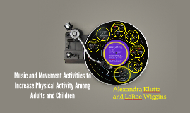 Music and Movement Activities to Increase Physical Activity