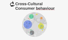 Cross-Cultural Consumer behaviour