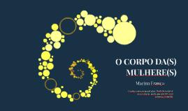 O CORPO DA(S) MULHERE(S)