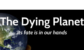 The Dying Planet