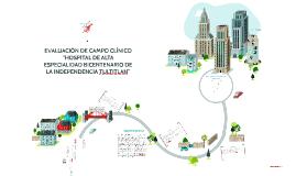 """Copy of EVALUACION DE CAMPO CLINICO """"HOSPITAL DE ALTA"""