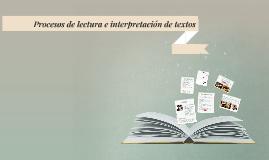 Copy of Procesos de lectura e interpretacion de textos