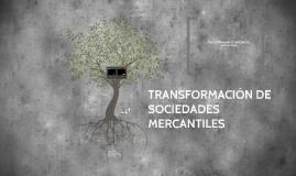 Copy of TRANSFORMACIÓN DE SOCIEDADES MERCANTILES