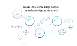 Conceitos de genética e biologia molecular - NEGE