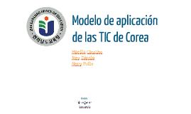 Copy of Modelo de aplicación de las TIC de Corea