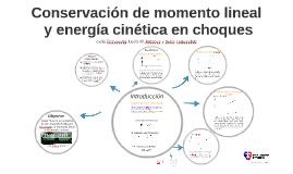 Conservación del momento lineal y la energia cinetica en un