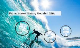 United States History Module 1 DBA