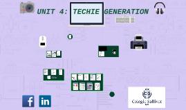 UNIT 4: TECHIE GENERATION