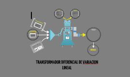Copy of TRANSFORMADOR DIFERENCIAL DE VARIACION LINEAL
