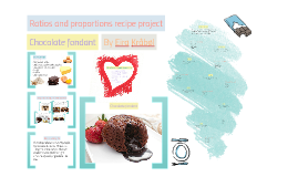 Ratios and proportions recipe project By Eira