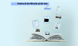 Fatima & the Miracle of The Sun