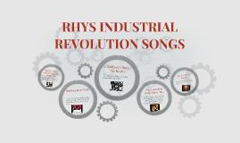 RHYS INDUSTRIAL REVOLUTION SONGS