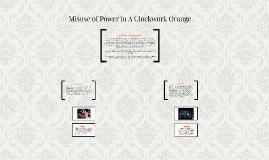 Misuse of Power in A Clockwork Orange