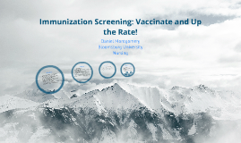Immunization Screening: Vaccinate and Up the Rate!