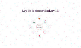 Copy of Ley de la sinceridad, nº 15.