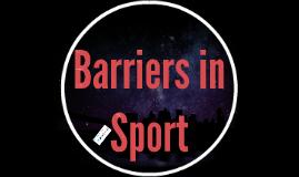 Copy of Barriers in Sport