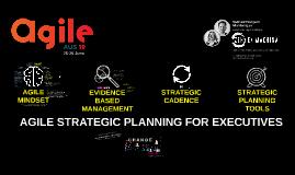 Agile Aus 19 - Agile Strategic Planning for Executives