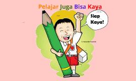 Copy of Pelajar Juga Bisa Kaya
