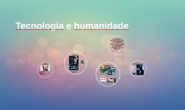 Tecnologia e humanidade