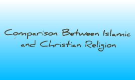 Comparisons Between Islam and Christianity