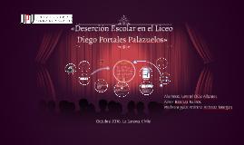 «Deserción Escolar en el Liceo Diego Portales Palazuelos»