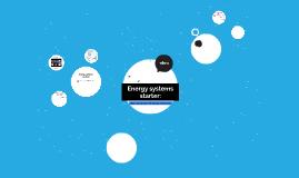 Energy systems starter: