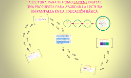 LA LECTURA PARA EL HOMO SAPIENS DIGITAL. UNA PROPUESTA PARA
